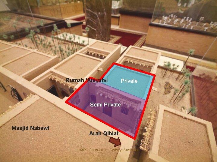 Rumah 'Aisyahd Private Semi Private Masjid Nabawi Arah Qiblat IQRO Foundation, Sydney, Australia