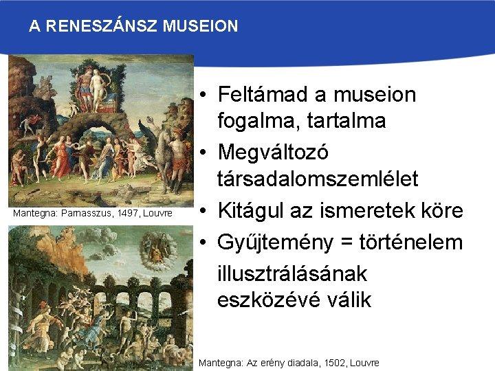 A RENESZÁNSZ MUSEION Mantegna: Parnasszus, 1497, Louvre • Feltámad a museion fogalma, tartalma •