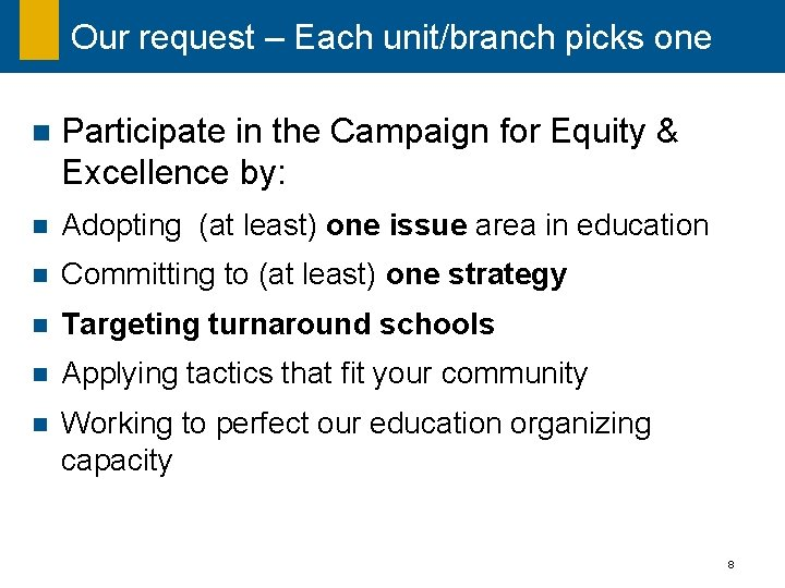 Our request – Each unit/branch picks one n Participate in the Campaign for Equity
