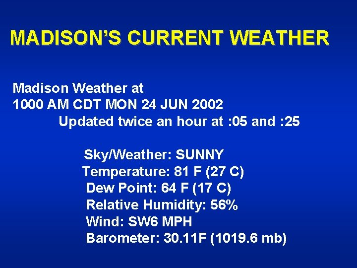 MADISON'S CURRENT WEATHER Madison Weather at 1000 AM CDT MON 24 JUN 2002 Updated
