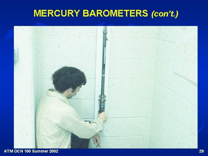 MERCURY BAROMETERS (con't. ) ATM OCN 100 Summer 2002 29