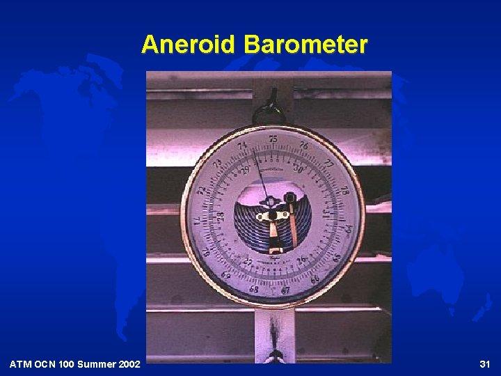 Aneroid Barometer ATM OCN 100 Summer 2002 31