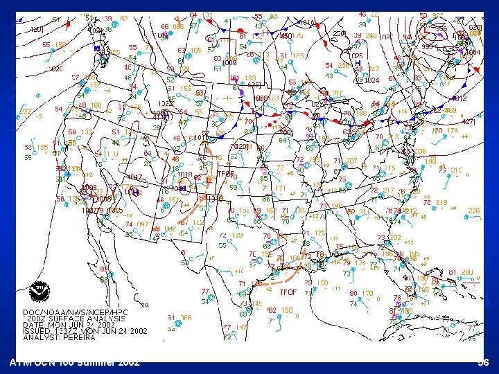 Surface weather map June 2002 ATM OCN 100 Summer 2002 56