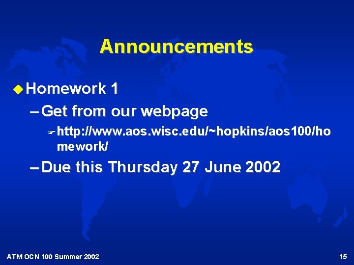 Announcements u Homework 1 – Get from our webpage F http: //www. aos. wisc.