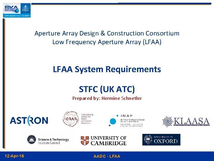 Aperture Array Design & Construction Consortium Low Frequency Aperture Array (LFAA) LFAA System Requirements