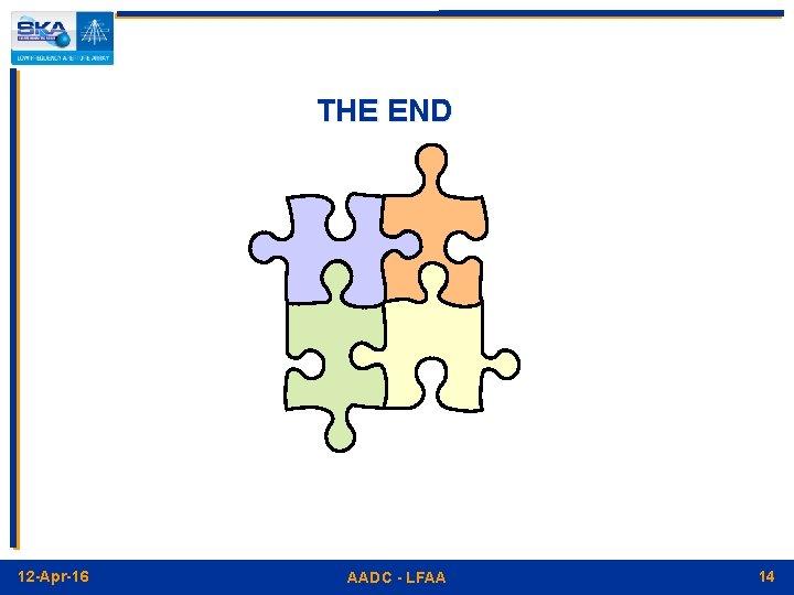 THE END 12 -Apr-16 AADC - LFAA 14