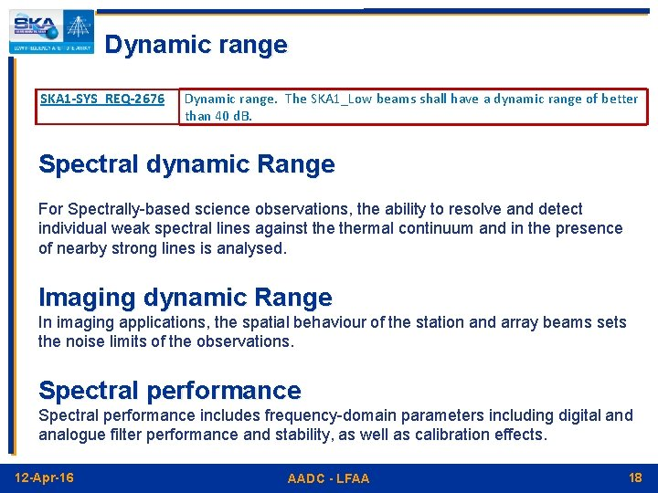 Dynamic range SKA 1 -SYS_REQ-2676 Dynamic range. The SKA 1_Low beams shall have a