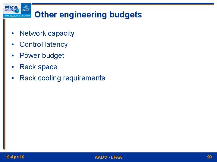 Other engineering budgets • Network capacity • Control latency • Power budget • Rack