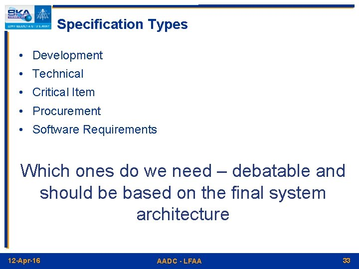 Specification Types • Development • Technical • Critical Item • Procurement • Software Requirements