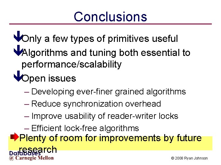Conclusions êOnly a few types of primitives useful êAlgorithms and tuning both essential to