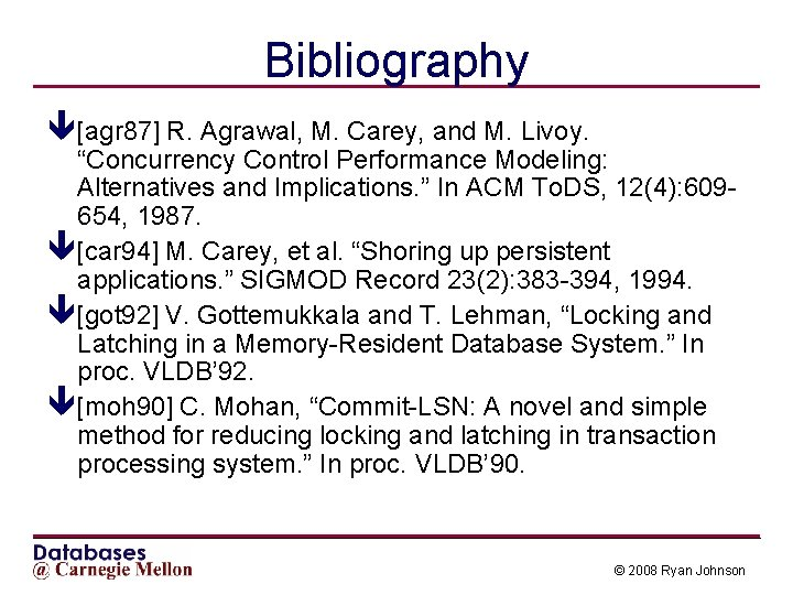 """Bibliography ê[agr 87] R. Agrawal, M. Carey, and M. Livoy. """"Concurrency Control Performance Modeling:"""