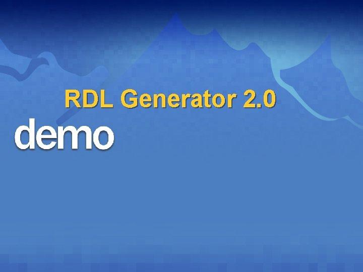 RDL Generator 2. 0