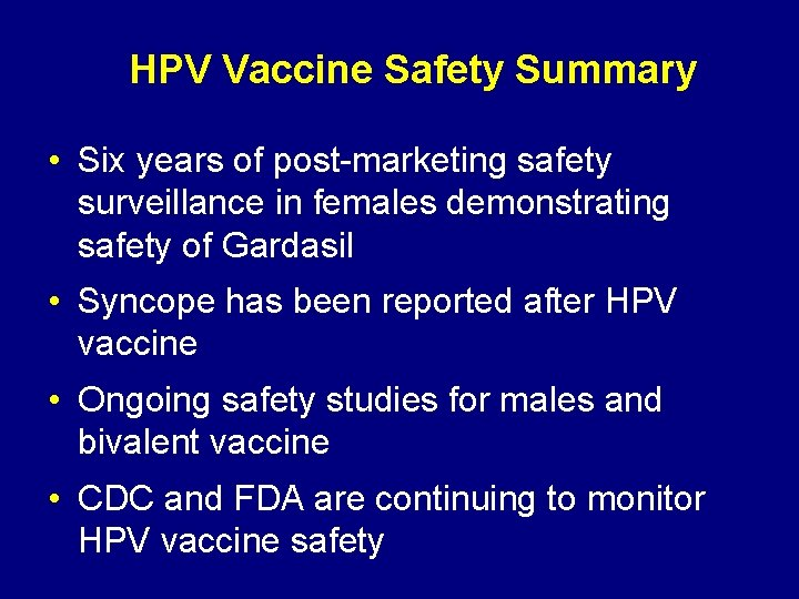 HPV Vaccine Safety Summary • Six years of post-marketing safety surveillance in females demonstrating