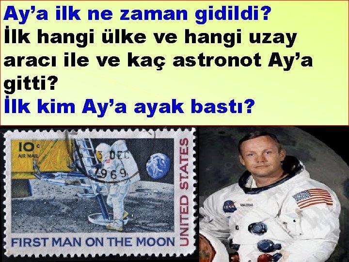 Ay'a ilk ne zaman gidildi? İlk hangi ülke ve hangi uzay aracı ile ve