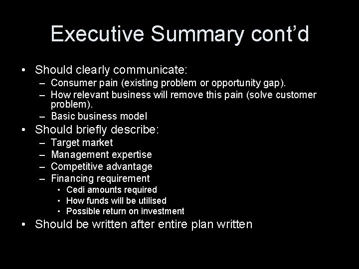 Executive Summary cont'd • Should clearly communicate: – Consumer pain (existing problem or opportunity