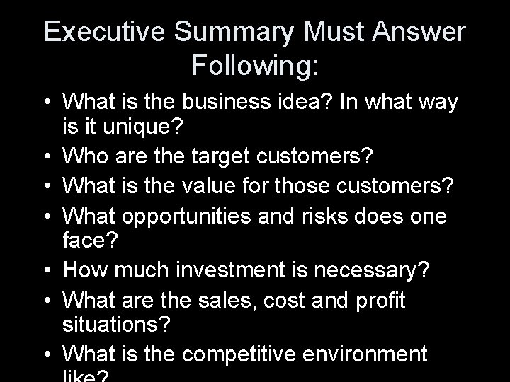 Executive Summary Must Answer Following: • What is the business idea? In what way