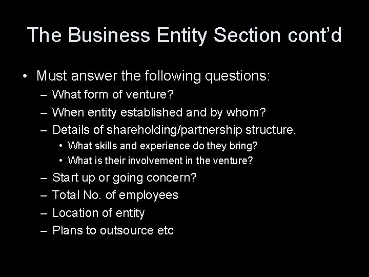 The Business Entity Section cont'd • Must answer the following questions: – What form