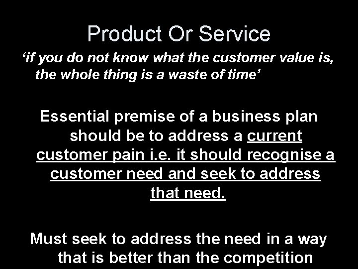 Product Or Service 'if you do not know what the customer value is, the