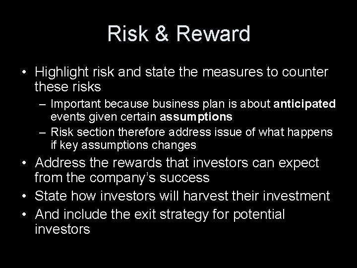 Risk & Reward • Highlight risk and state the measures to counter these risks