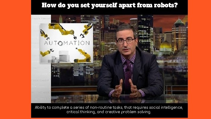 How do you set yourself apart from robots? Ability to complete a series of