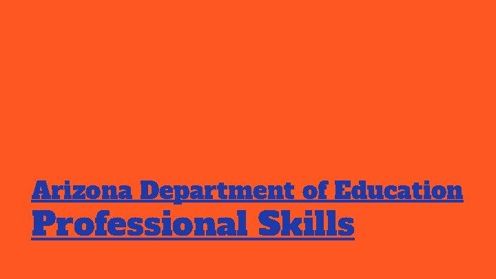 Arizona Department of Education Professional Skills