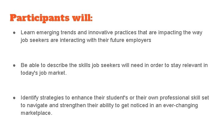 Participants will: ● Learn emerging trends and innovative practices that are impacting the way