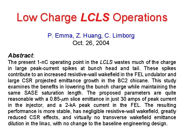 Low Charge LCLS Operations P. Emma, Z. Huang, C. Limborg Oct. 26, 2004 Abstract:
