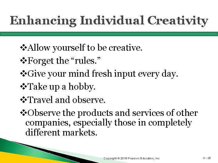 """Enhancing Individual Creativity v. Allow yourself to be creative. v. Forget the """"rules. """""""