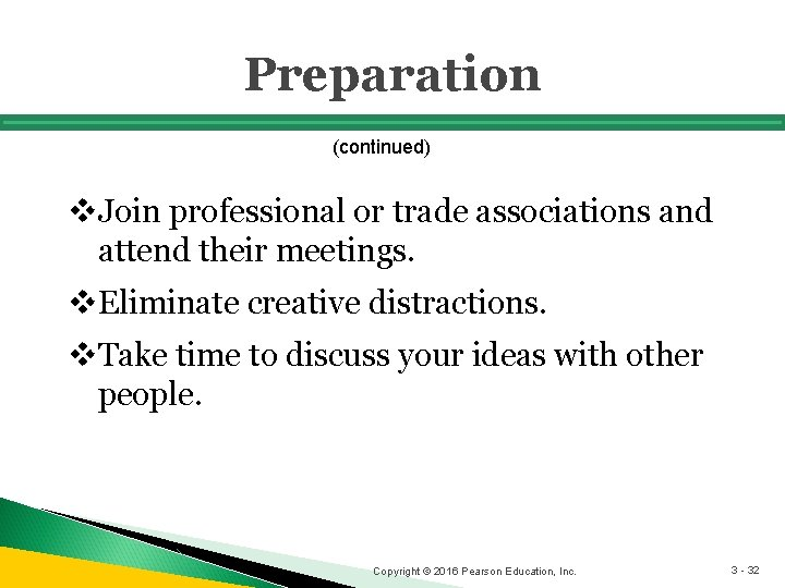Preparation (continued) v. Join professional or trade associations and attend their meetings. v. Eliminate