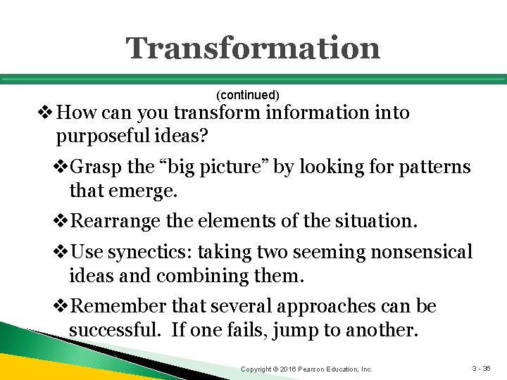 Transformation (continued) v How can you transform information into purposeful ideas? v. Grasp the