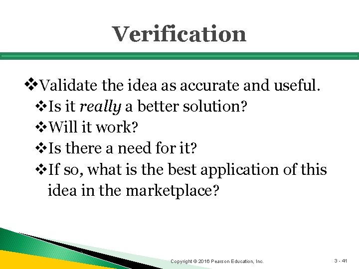 Verification v. Validate the idea as accurate and useful. v. Is it really a