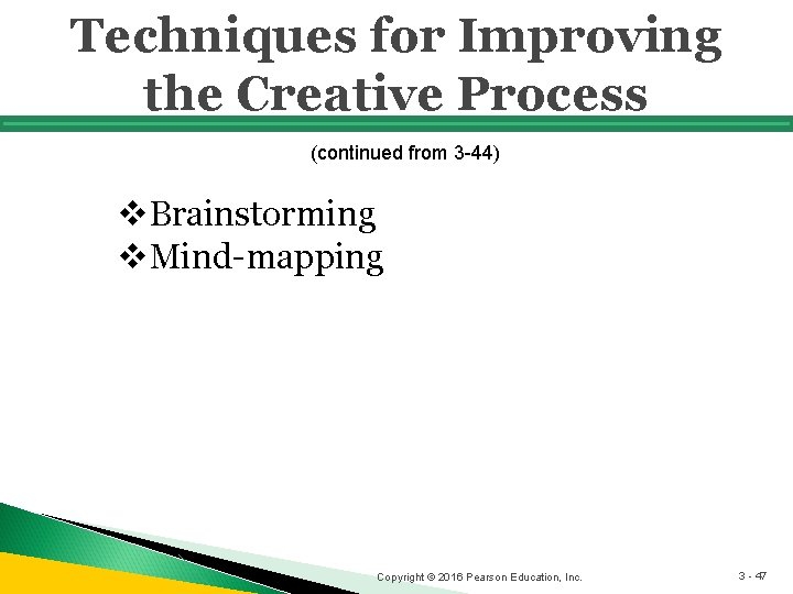 Techniques for Improving the Creative Process (continued from 3 -44) v. Brainstorming v. Mind-mapping