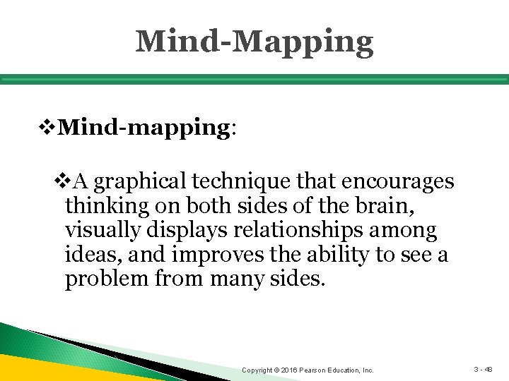 Mind-Mapping v. Mind-mapping: v. A graphical technique that encourages thinking on both sides of