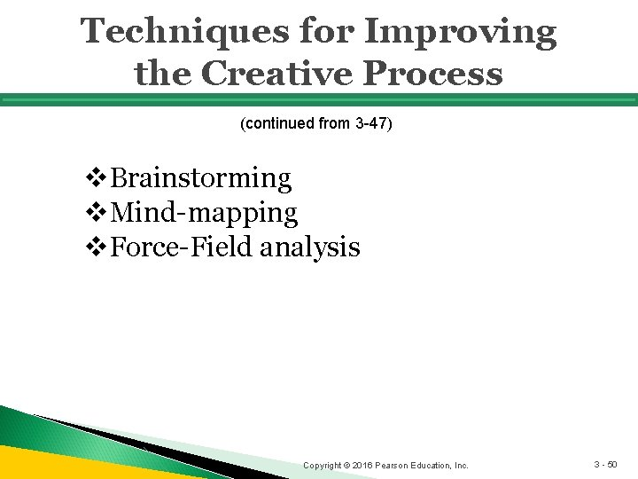 Techniques for Improving the Creative Process (continued from 3 -47) v. Brainstorming v. Mind-mapping