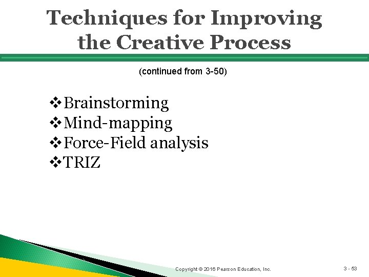 Techniques for Improving the Creative Process (continued from 3 -50) v. Brainstorming v. Mind-mapping