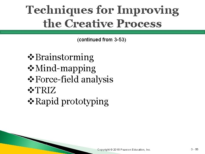Techniques for Improving the Creative Process (continued from 3 -53) v. Brainstorming v. Mind-mapping