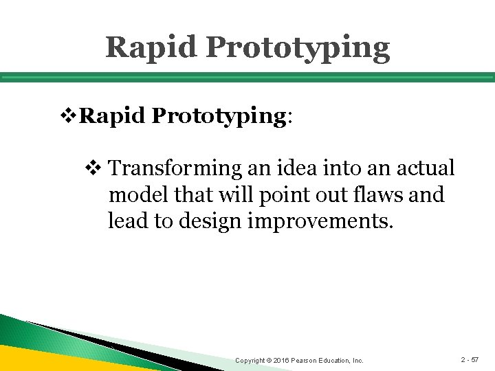 Rapid Prototyping v. Rapid Prototyping: v Transforming an idea into an actual model that