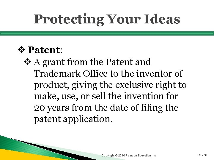 Protecting Your Ideas v Patent: v A grant from the Patent and Trademark Office