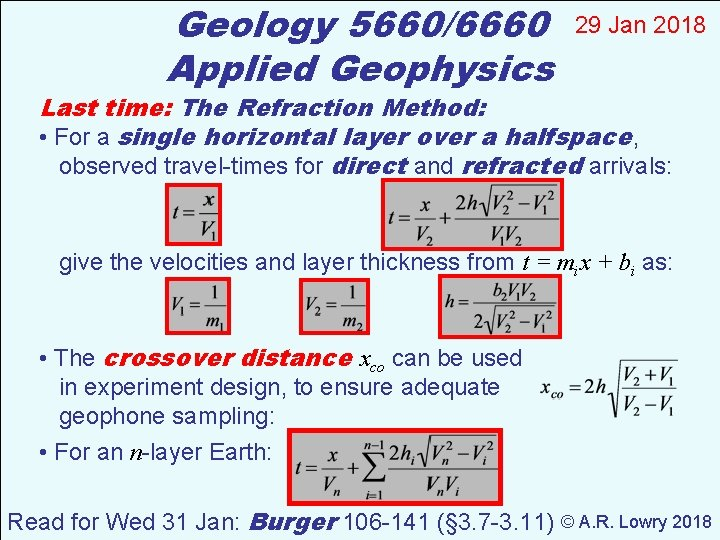 Geology 5660/6660 Applied Geophysics 29 Jan 2018 Last time: The Refraction Method: • For