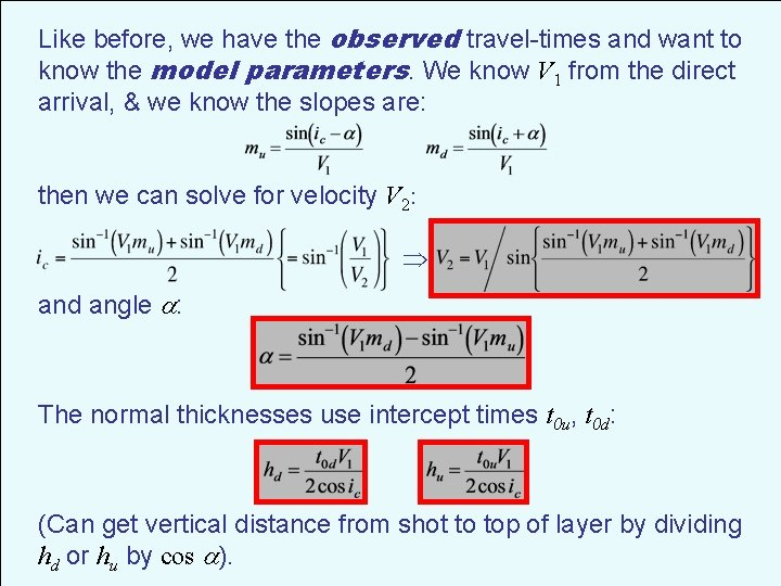 Like before, we have the observed travel-times and want to know the model parameters.