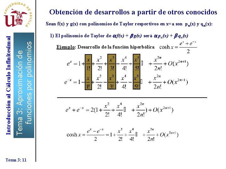 Obtención de desarrollos a partir de otros conocidos 1) El polinomio de Taylor de