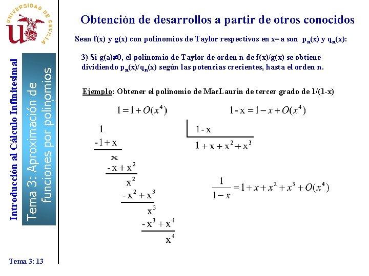 Obtención de desarrollos a partir de otros conocidos Tema 3: Aproximación de funciones por