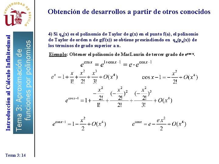 Tema 3: Aproximación de funciones por polinomios Introducción al Cálculo Infinitesimal Obtención de desarrollos