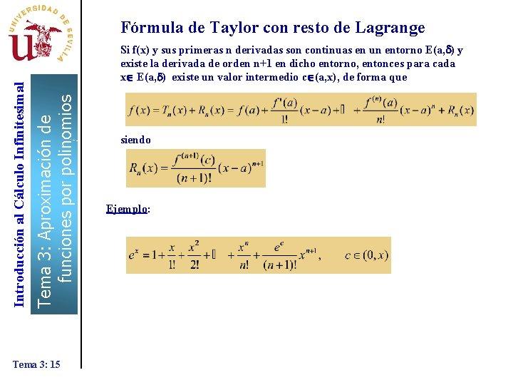 Si f(x) y sus primeras n derivadas son continuas en un entorno E(a, )