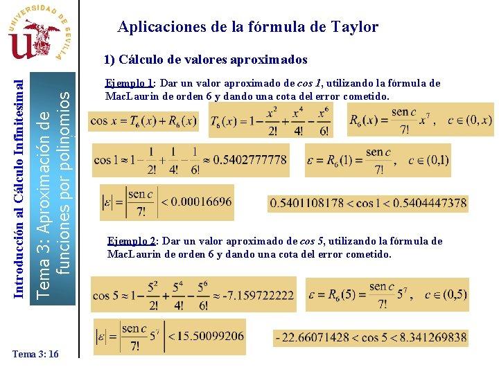 Aplicaciones de la fórmula de Taylor Tema 3: Aproximación de funciones por polinomios Introducción