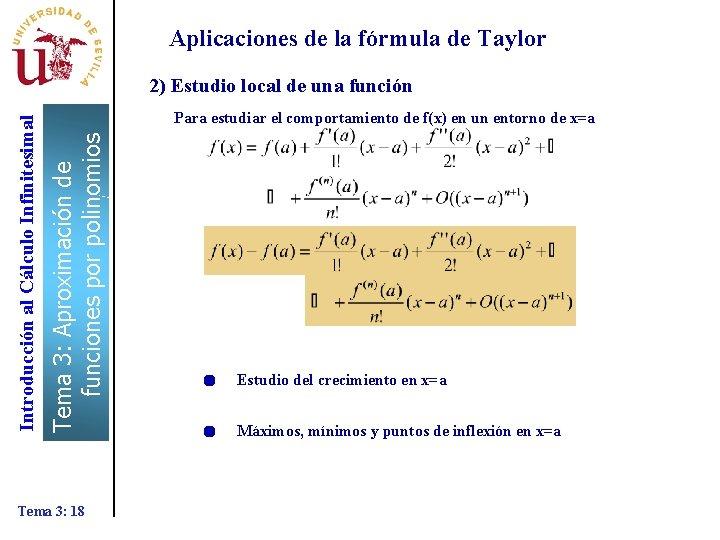 Aplicaciones de la fórmula de Taylor Para estudiar el comportamiento de f(x) en un