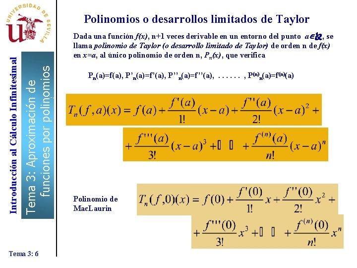 Dada una función f(x), n+1 veces derivable en un entorno del punto a ,