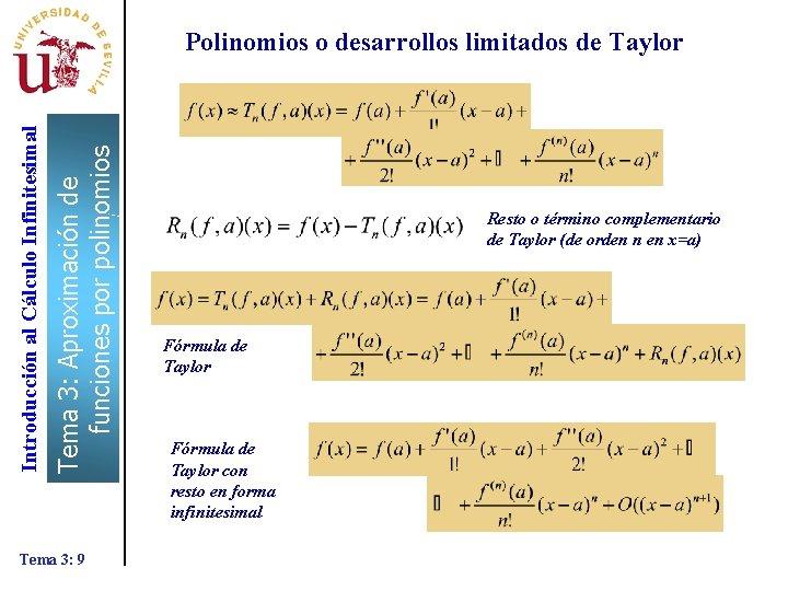 Tema 3: Aproximación de funciones por polinomios Introducción al Cálculo Infinitesimal Polinomios o desarrollos