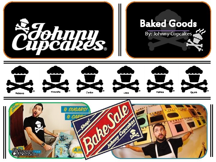 Baked Goods By: Johnny Cupcakes