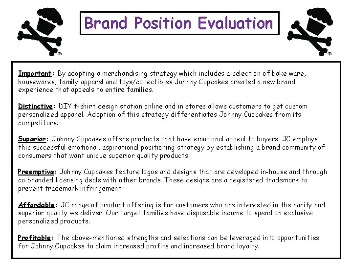 Brand Position Evaluation Important: By adopting a merchandising strategy which includes a selection of